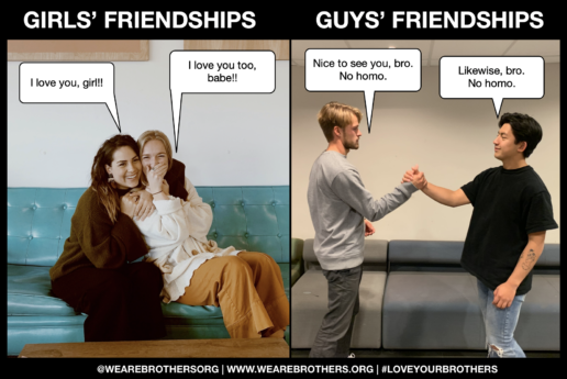 guys friendships, men's friendships, brotherhood, talk about it, brothers, we are brothers, masculinity, man enough, male bonding, love you bro, no homo, girls friendships vs guys friendships